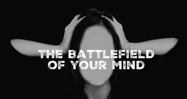 The Battlefield of your Mind