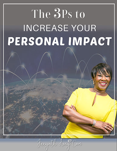 The 3Ps to Increase Your Personal Impact